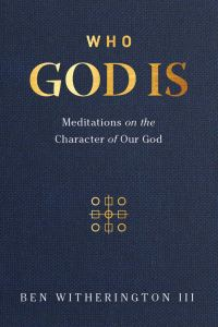 Witherington, Who God Is