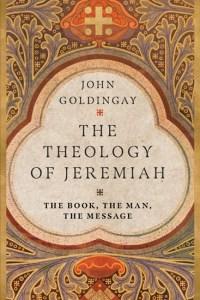 Goldingay Theology of Jeremiah