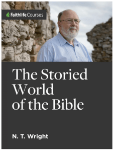 N. T. Wright, Storied World