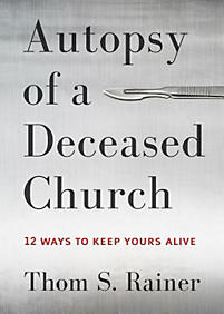 Book Review: Thom S. Rainer, Autopsy of a Deceased Church