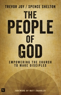 Book Review: Joy and Shelton, The People of God: Empowering the Church to Make Disciples