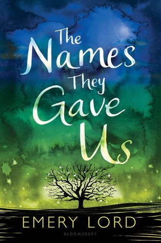 Emery Lord - The Names They Gave Us
