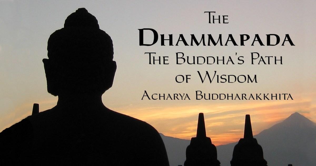 Dhammapada: The Buddha's Path of Wisdom, Translated by Acharya Buddharakkhita, Kindle, Epub, PDF, MP3