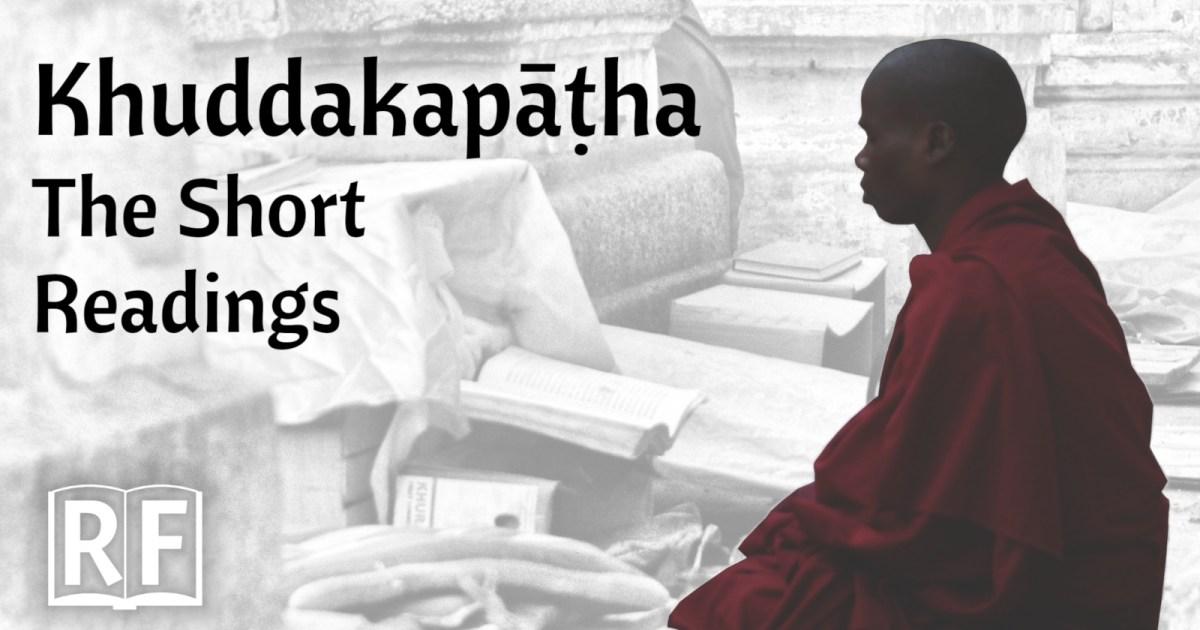 The Short Readings: Khuddakapatha as a Daily Practice