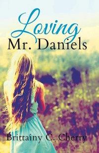 Loving Mr. Daniels by Brittainy C. Cherry