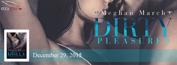 Blog Tour & Review ♥ Dirty Pleasures by Meghan March