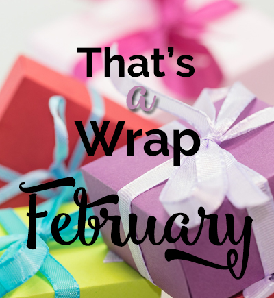 That's a Wrap! February 2017