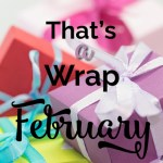 That's a Wrap! February