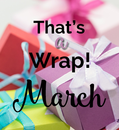 That's a Wrap! March 2016