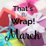 That's a Wrap! March