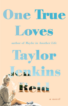 Review ♥ One True Loves by Taylor Jenkins Reid
