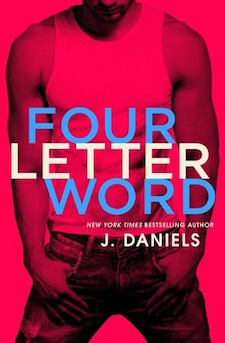 Review & Excerpt ♥ Four Letter Word by J. Daniels