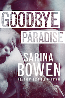 Review & Giveaway ♥ Goodbye Paradise by Sarina Bowen