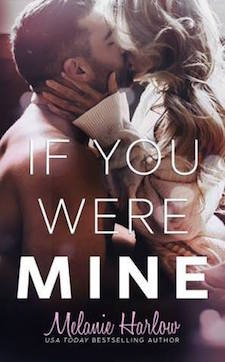 Review ♥ If You Were Mine by Melanie Harlow