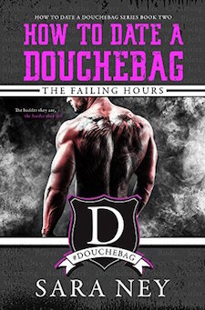 Review ♥ How to Date a Douchebag: The Failing Hours by Sara Ney