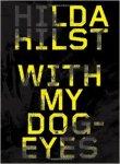 Hilda Hilst-With My Dog-Eyes
