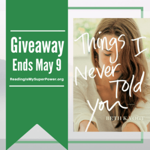 Things I Never Told You by Beth K. Vogt giveaway on Reading Is My SuperPower