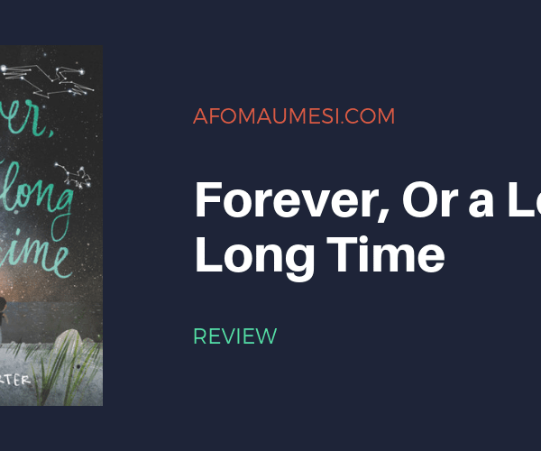 REVIEW| FOREVER, OR A LONG, LONG TIME
