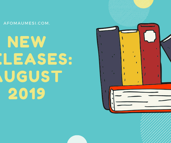 August 2019 Releases to Anticipate