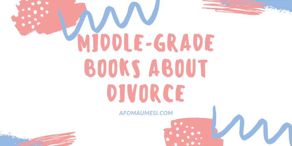- Middle-Grade Books About Divorce and Blended Families