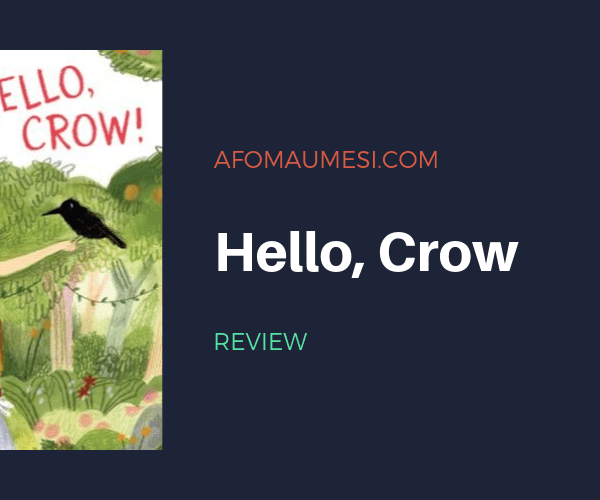 PICTURE BOOK FRIDAY: HELLO, CROW