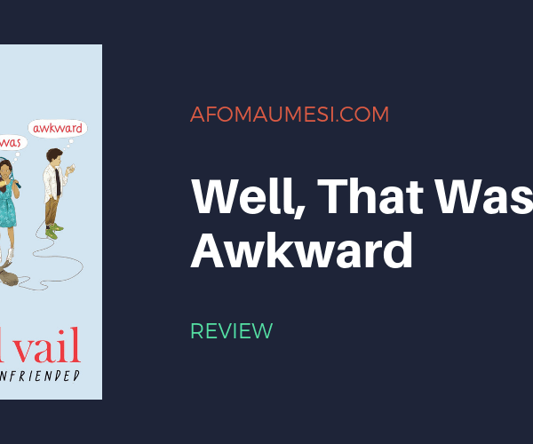 REVIEW | Well, That Was Awkward