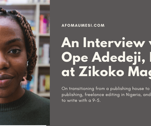 An Interview with Ope Adedeji, Editor at Zikoko Magazine