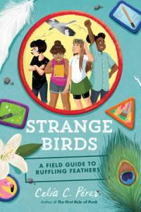 Strange Birds: A Field Guide to Ruffling Feathers - best middle-grade books of 2019