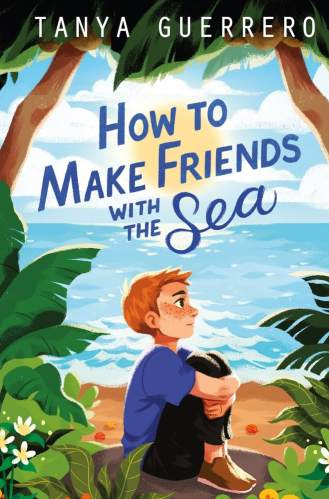 best middle-grade books with a male protagonist - how to make friends with the sea