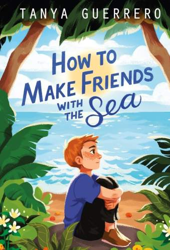 How to Make Friends with the Sea - Middle Grade Books About Third-Culture Kids