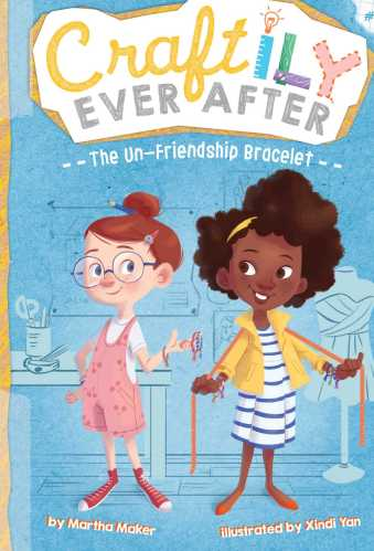 The Un-Friendship Bracelet (Craftily Ever After Book 1) - best chapter books for 3rd graders