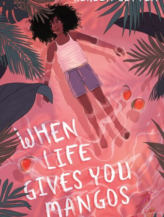 When Life Gives You Mangoes - Middle-Grade Books About Death and Grief