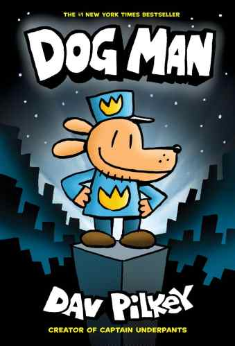 Dog Man: From the Creator of Captain Underpants (Dog Man #1)