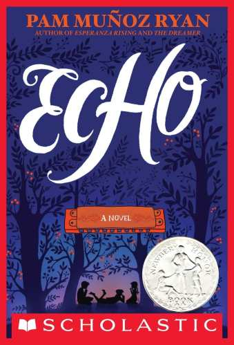 best middle-grade books about music and musical theater - echo by pam munoz ryan