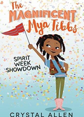 The Magnificent Mya Tibbs: Spirit Week Showdown - best chapter books for third graders