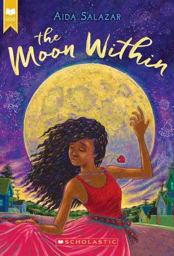 The Moon Within by Aida Salazar - best middle-grade books by latino authors