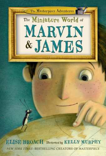 The Miniature World of Marvin & James (The Masterpiece Adventures, 1) - Best Early Chapter Books for Boys (Ages 6-10)