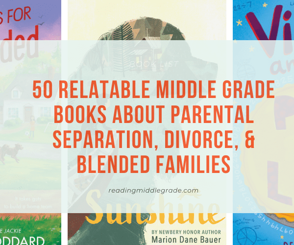 Middle-Grade Books About Divorce, Separation, and Blended Families