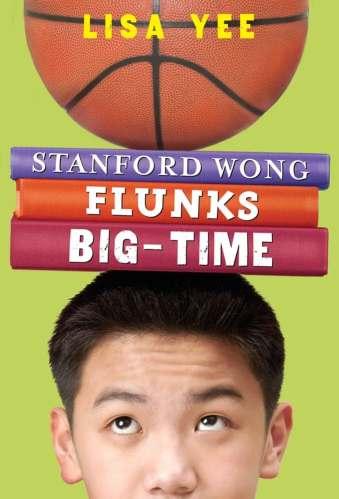 Stanford Wong Flunks Big Time - Best Asian Middle-Grade Books