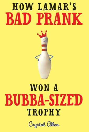 How Lamar's Bad Prank Won a Bubba-Sized Trophy - Best Funny Middle-Grade Books
