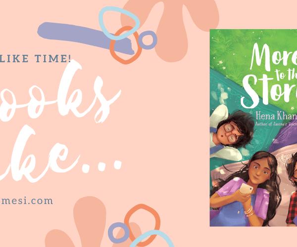 8 Books Like More to the Story by Hena Khan