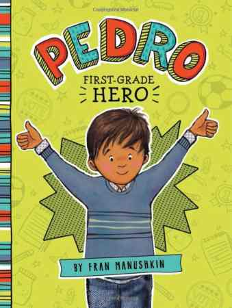 Pedro, First-Grade Hero - Best Early Chapter Books for Boys