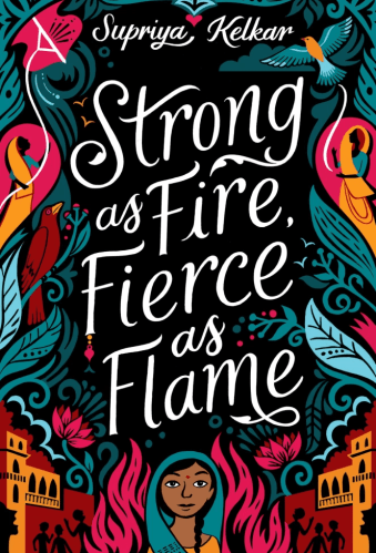 Strong As Fire, Fierce As Flame- Middle-Grade Books to Read in 2021
