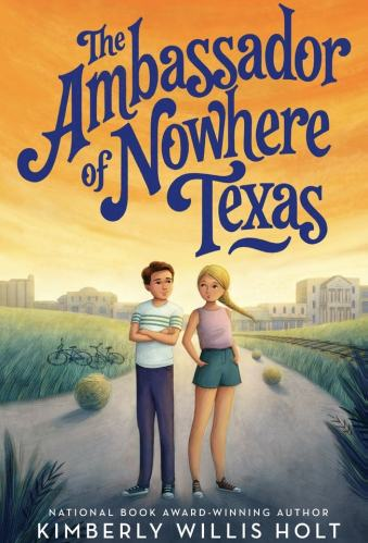 The Ambassador of Nowhere Texas - Kimberly Willis Holt