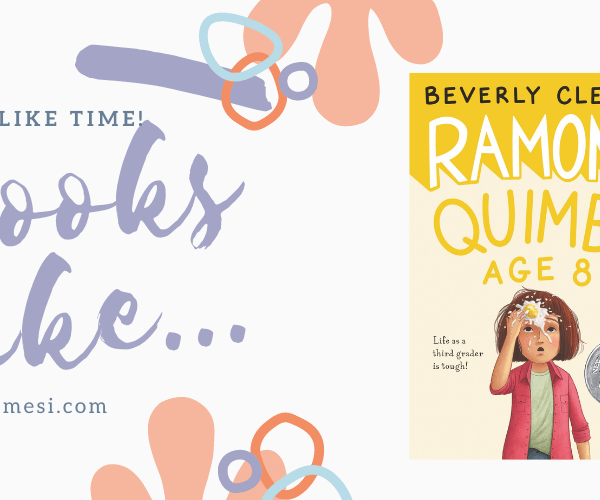 10 Books Like… Ramona Quimby, Age 8