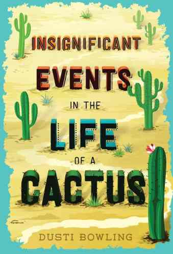 Insignificant Events in the Life of a Cactus - Middle-Grade Books About Adoption and Foster Care