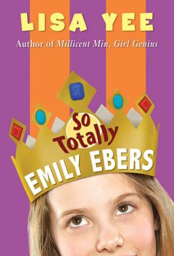 So Totally Emily Ebers - Middle-Grade Series and Companion Titles