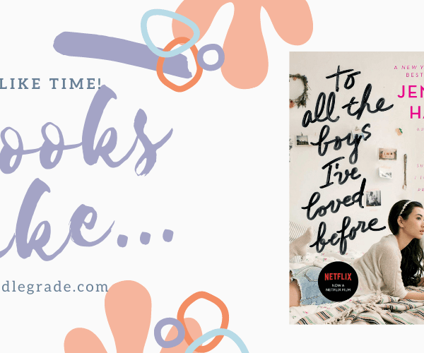 Books Like… To All the Boys I've Loved Before
