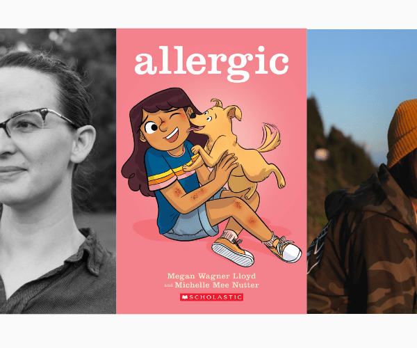 Megan Wagner Lloyd & Illustrator Michelle Mee Nutter on ALLERGIC