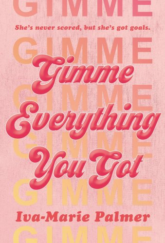 Gimme Everything You Got - Best YA Historical Fiction Books